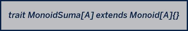 type class API monoide